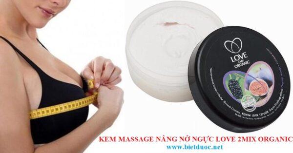 """""""Love 2mix organic"""" - Kem massage nâng ngực và nở ngực"""