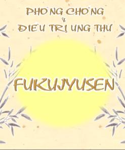 Viên uống Fukujyusen Nhật Bản - phòng ngừa và hỗ trợ điều trị ung thư
